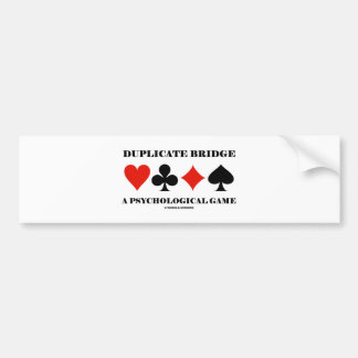 Duplicate Bridge A Psychological Game Bumper Sticker