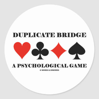 Duplicate Bridge A Psychological Game Classic Round Sticker