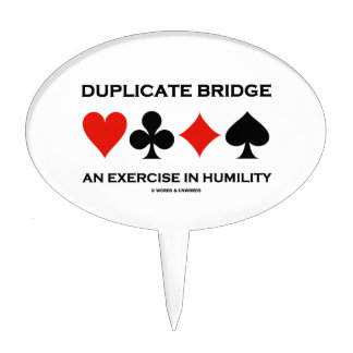 Duplicate Bridge An Exercise In Humility Humor Cake Topper