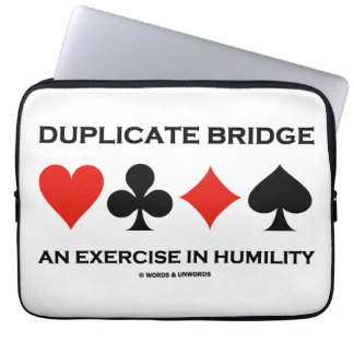 Duplicate Bridge An Exercise In Humility (Humor) Laptop Computer Sleeves
