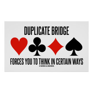Duplicate Bridge Forces You To Think In Certain Poster