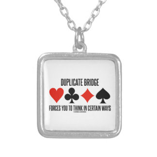 Duplicate Bridge Forces You To Think In Certain Silver Plated Necklace