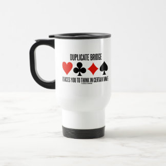 Duplicate Bridge Forces You To Think In Certain Travel Mug