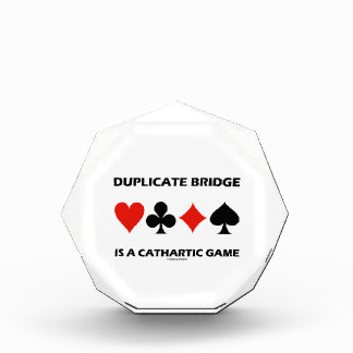 Duplicate Bridge Is A Cathartic Game (Humor) Acrylic Award