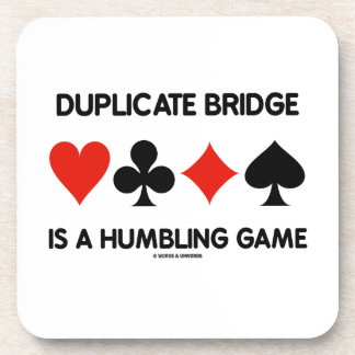 Duplicate Bridge Is A Humbling Game (Card Suits) Coasters