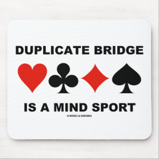 Duplicate Bridge Is A Mind Sport (Card Suits) Mouse Pad