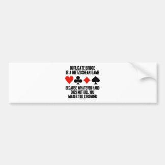 Duplicate Bridge Is A Nietzschean Game (Humor) Bumper Stickers