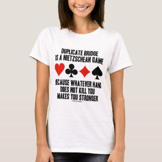 Duplicate Bridge Is A Nietzschean Game (Humor) T-Shirt