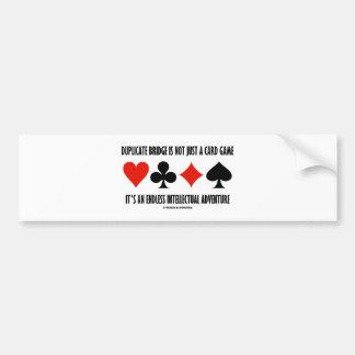 Duplicate Bridge Is Not Just A Card Game Endless Bumper Sticker