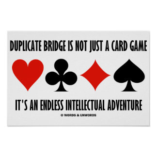 Duplicate Bridge Is Not Just A Card Game Endless Poster