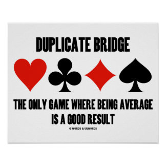 Duplicate Bridge Only Game Where Being Average Poster