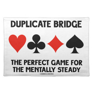 Duplicate Bridge Perfect Game For Mentally Steady Cloth Placemat