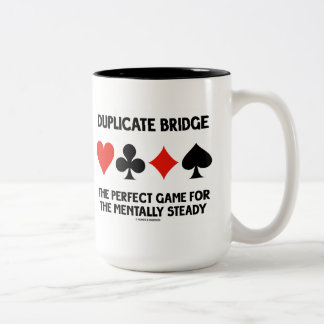 Duplicate Bridge Perfect Game For Mentally Steady Two-Tone Coffee Mug