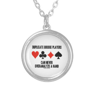 Duplicate Bridge Players Can Never Overanalyze Silver Plated Necklace