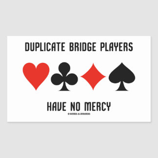 Duplicate Bridge Players Have No Mercy Card Suits Rectangular Sticker