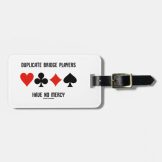 Duplicate Bridge Players Have No Mercy Card Suits Tag For Luggage