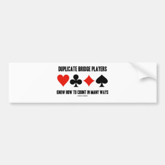 Duplicate Bridge Players Know How To Count Bumper Sticker