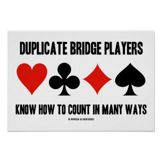 Duplicate Bridge Players Know How To Count Posters