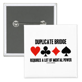 Duplicate Bridge Requires A Lot Of Mental Power Pinback Buttons