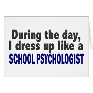 Durante el día me visto para arriba como psicólogo tarjeta de felicitación