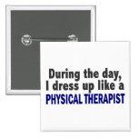 Durante el día me visto para arriba como terapeuta pin