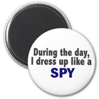 Durante el día me visto para arriba como un espía imanes para frigoríficos