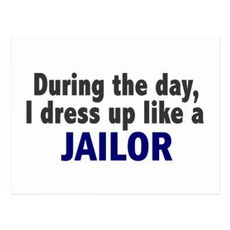 Durante el día me visto para arriba como un Jailor Tarjeta Postal