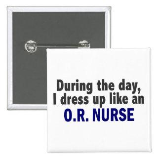 Durante el día me visto para arriba como un O.R. N Pin
