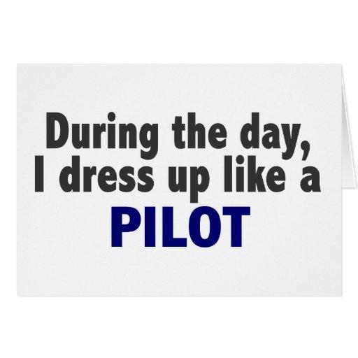 Durante el día me visto para arriba como un piloto tarjeta de felicitación