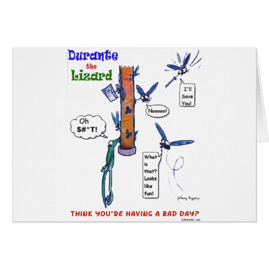 Durante's Bad Day Card
