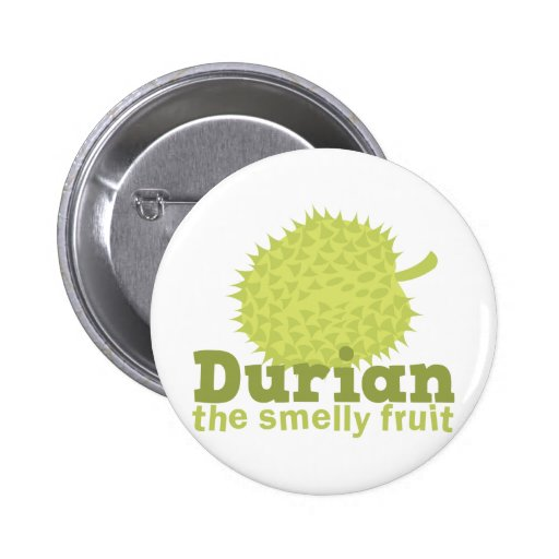 Durian the smelly fruit pin
