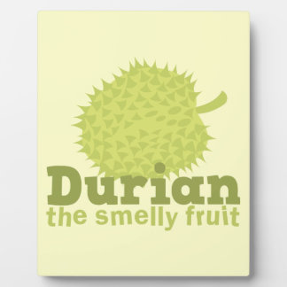 Durian the Smelly Fruit (from South east Asia) Plaques