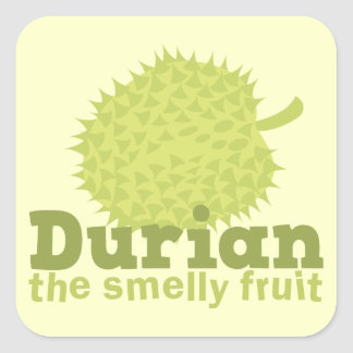 Durian the Smelly Fruit (from South east Asia) Square Sticker