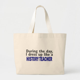 During The Day (History Teacher) Canvas Bags