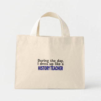 During The Day (History Teacher) Mini Tote Bag