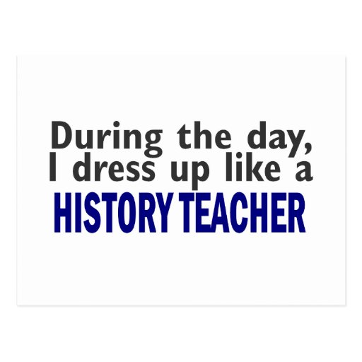During The Day (History Teacher) Postcard