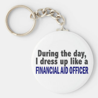 During The Day I Dress Up Financial Aid Officer Basic Round Button Keychain