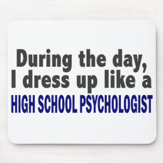 During The Day I Dress Up High School Psychologist Mousepad