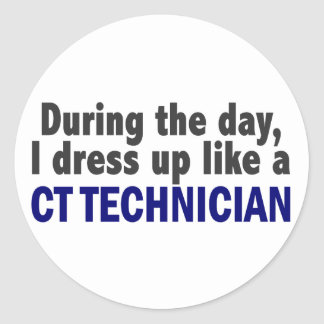 During The Day I Dress Up Like A CT Technician Classic Round Sticker