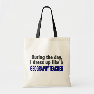 During The Day I Dress Up Like A Geography Teacher Tote Bag