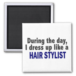 During The Day I Dress Up Like A Hair Stylist 2 Inch Square Magnet