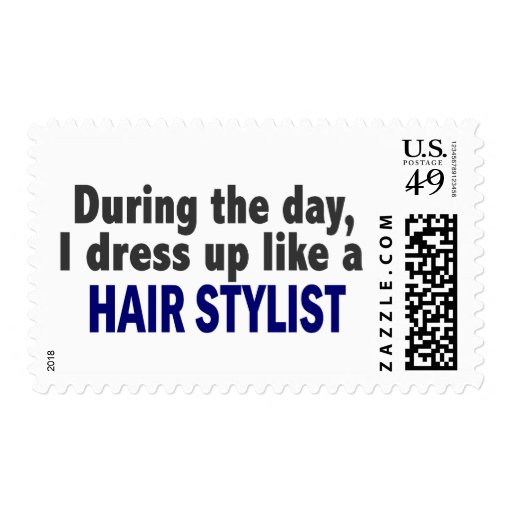 During The Day I Dress Up Like A Hair Stylist Stamp