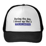 During The Day I Dress Up Like A Hairdresser Trucker Hat