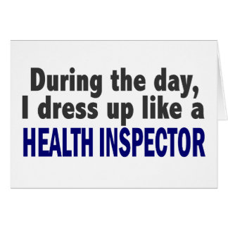 During The Day I Dress Up Like A Health Inspector Cards