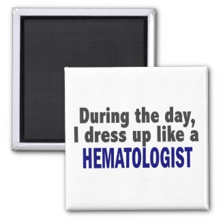 During The Day I Dress Up Like A Hematologist 2 Inch Square Magnet