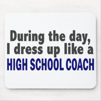 During The Day I Dress Up Like A High School Coach Mousepad