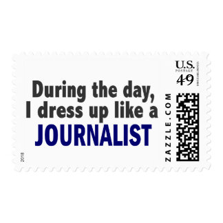 During The Day I Dress Up Like A Journalist Stamp