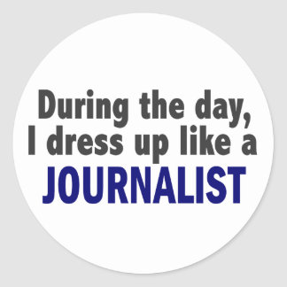 During The Day I Dress Up Like A Journalist Stickers