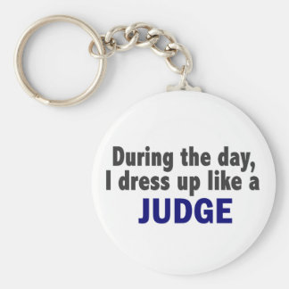 During The Day I Dress Up Like A Judge Keychain