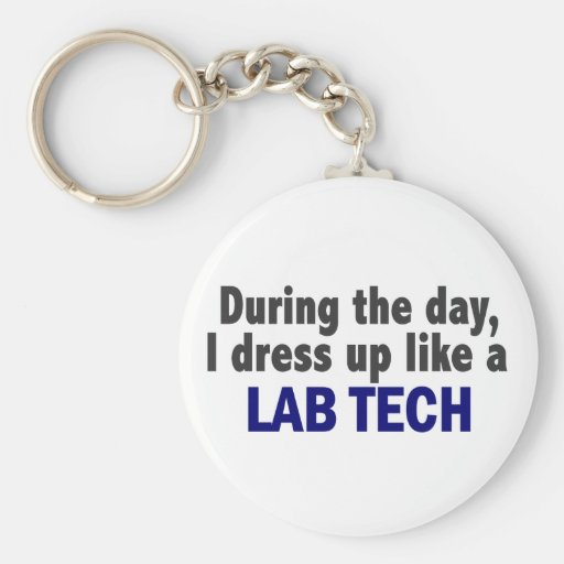 During The Day I Dress Up Like A Lab Tech Key Chains